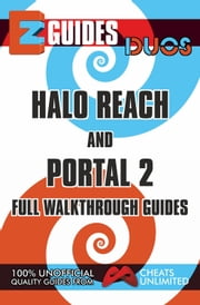 EZ Guides: Duos - HALO Reach and PORTAL 2 Full Walkthrough Guides ebook by CheatsUnlimited