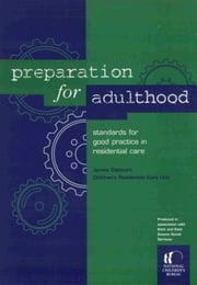 Preparation for Adulthood: Standards for good practice in residential care ebook by Cathcart, James