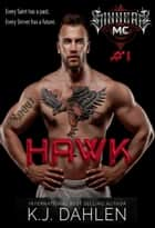 Hawk - Sinners MC, #1 ebook by Kj Dahlen