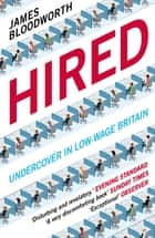 Hired - Six Months Undercover in Low-Wage Britain ebook by