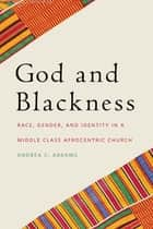 God and Blackness ebook by Andrea C. Abrams