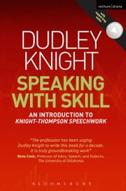Speaking With Skill - An Introduction to Knight-Thompson Speech Work ebook by Dudley Knight