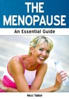The Menopause: An Essential Guide ebook by Nicci Talbot