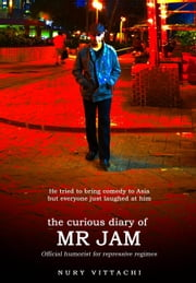 The Curious Diary of Mr Jam ebook by Nury Vittachi