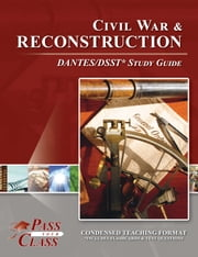 DSST Civil War and Reconstruction DANTES Test Study Guide ebook by PassYourClass Study Guides