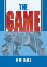 The Game ebook by John Sparks