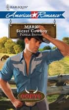Mark: Secret Cowboy ebook by Pamela Britton