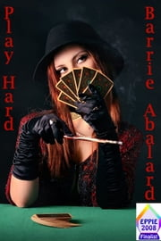 Play Hard: An Erotic Romance ebook by Barrie Abalard