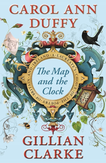 The Map and the Clock - A Laureate's Choice of the Poetry of Britain and Ireland ebook by
