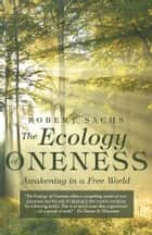 The Ecology of Oneness ebook by Robert Sachs