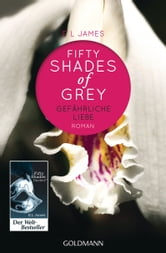 Shades of Grey - Gefährliche Liebe - Band 2 - Roman ebook by E L James