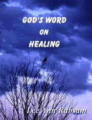 God's Word on Healing ebook by Lee Ann Rubsam