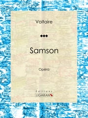 Samson - Opéra ebook by Kobo.Web.Store.Products.Fields.ContributorFieldViewModel