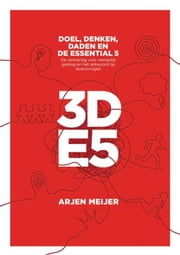 3DE5 - doel, denken, daden en de essential5 ebook by Twin Media B.V.