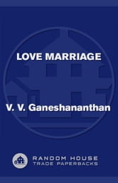 Love Marriage - A Novel ebook by V. V. Ganeshananthan