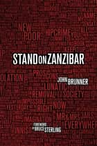 Stand on Zanzibar - The Hugo Award-Winning Novel ebook by John Brunner, Bruce Sterling