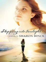 Stepping Into Sunlight ebook by Sharon Hinck
