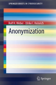 Anonymization ebook by Rolf H. Weber,Ulrike I. Heinrich