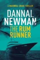 The Rum Runner ebook by Dannal Newman