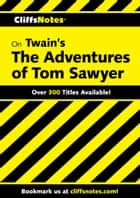 CliffsNotes on Twain's The Adventures of Tom Sawyer ebook by James L Roberts