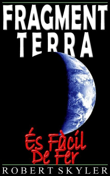 Fragment Terra - És Fàcil De Fer ebook by Robert Skyler