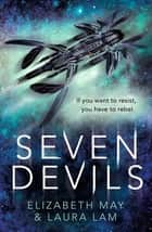 Seven Devils ebook by Laura Lam, Elizabeth May