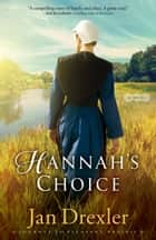 Hannah's Choice (Journey to Pleasant Prairie Book #1) - A Novel ebook by Jan Drexler