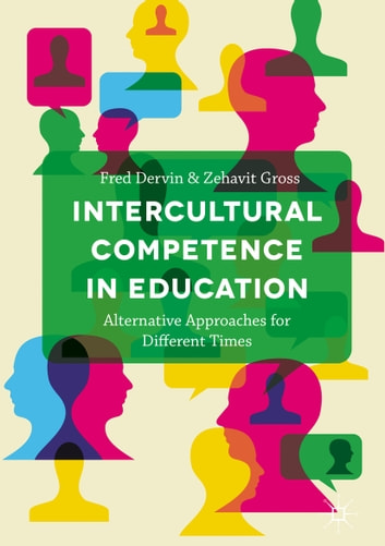 intercultural competence in education alternative approaches for different times ebook by