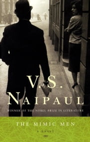 The Mimic Men - A Novel ebook by V.S. Naipaul