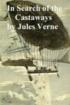 In Search of the Castaways (all three books) ebook by Jules Verne