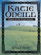 Katie O'Neill - Quest of the Four Jewels ebook by Jill Joyce Smith