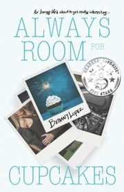 Always Room for Cupcakes ebook by Bethany Lopez