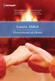 Honeymoon at Home ebook by Laura Abbot