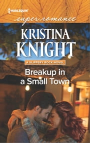 Breakup in a Small Town ebook by Kristina Knight