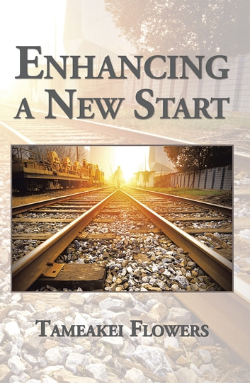 Enhancing a New Start ebook by Tameakei Flowers