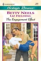 The Engagement Effect - An Ordinary Girl\A Perfect Proposal ebook by Betty Neels, Liz Fielding