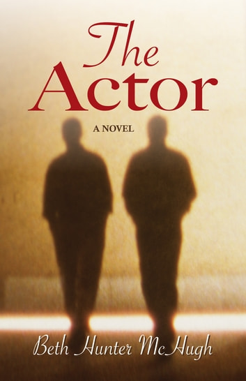 The Actor ebook by Beth Hunter McHugh