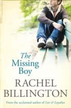 The Missing Boy ebook by Rachel Billington, Rachel Billington