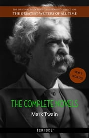 Mark Twain: The Complete Novels [newly updated] (Book House Publishing) ebook by Mark Twain