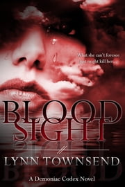 Blood Sight (Demoniac Codex Book 1) ebook by Lynn Townsend