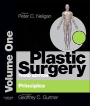 Plastic Surgery E-Book - Principles ebook by Geoffrey C Gurtner, MD, FACS,Peter C. Neligan, MB, FRCS(I), FRCSC, FACS