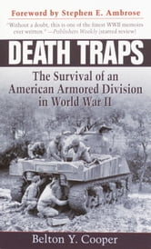 Death Traps - The Survival of an American Armored Division in World War II ebook by Belton Y. Cooper