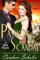 Passion and Scandal (The Hollywood Nights Series, Book 3) ebook by Candace Schuler