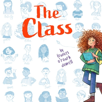 The Class audiobook by Frances O'Roark Dowell