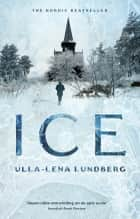 Ice ebook by Ulla-Lena Lundberg, Thomas Teal