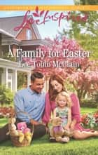 A Family For Easter (Mills & Boon Love Inspired) (Rescue River, Book 6) ebook by Lee Tobin McClain