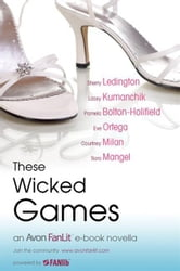 These Wicked Games ebook by Sherry Ledington,Lacey Kumanchik,Courtney Milan,Eve Ortega,Pamela Bolton-Holifield,Sara Mangel