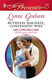 Ruthless Magnate, Convenient Wife 電子書 by Lynne Graham