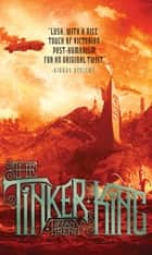 The Tinker King ebook by Tiffany Trent