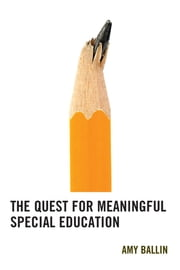 The Quest for Meaningful Special Education ebook by Amy Ballin